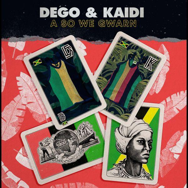 Dego & Kaidi - A So We Gwarn