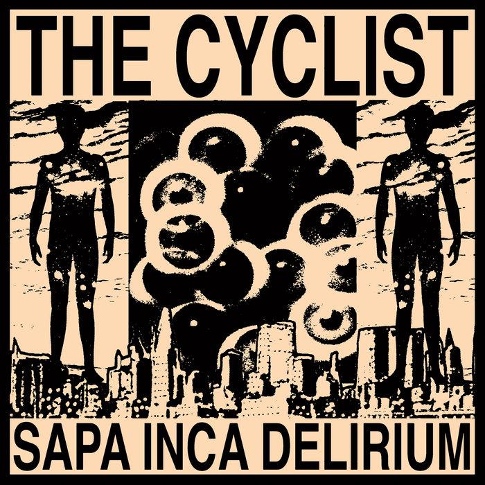 The Cyclist - Sapa Inca Delirium