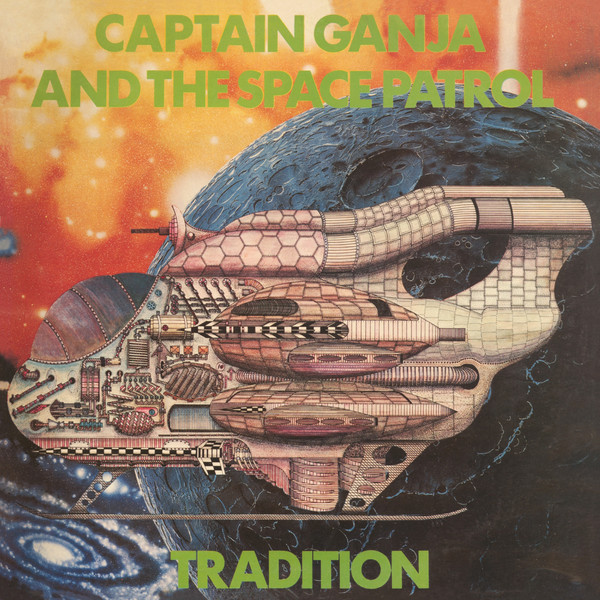 Captain Ganja And The Space Patrol - Tradition
